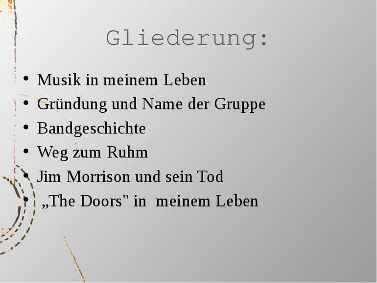 Gliederung: Musik in meinem Leben Gründung und Name der Gruppe Bandgeschichte...