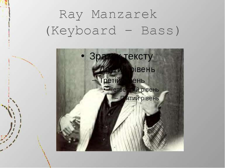 Ray Manzarek (Keyboard – Bass)