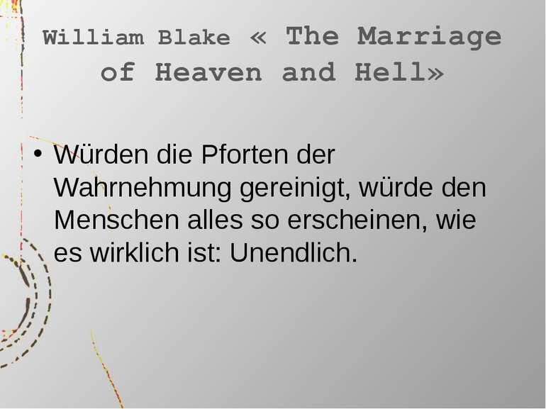 William Blake « The Marriage of Heaven and Hell» Würden die Pforten der Wahrn...