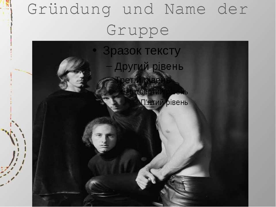 Gründung und Name der Gruppe
