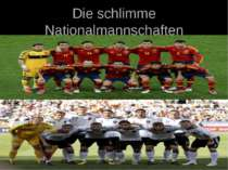 Die schlimme Nationalmannschaften