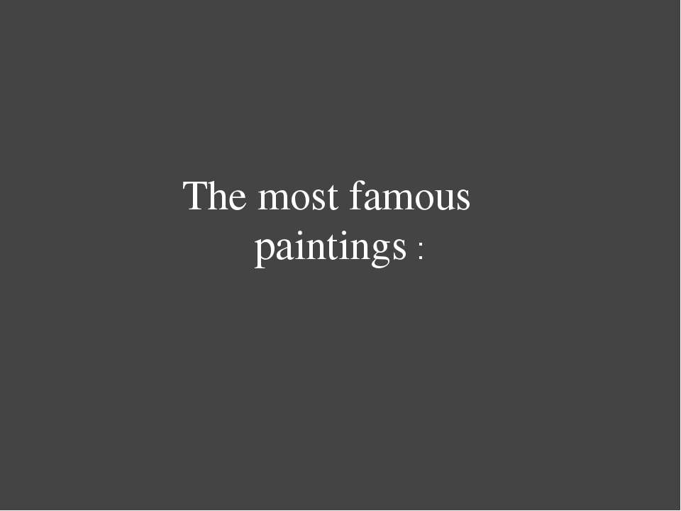 The most famous paintings :