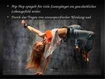 Hip-Hop spiegelt für viele Szenegänger ein ganzheitliches Lebensgefühl wider....
