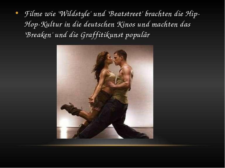Filme wie 'Wildstyle' und 'Beatstreet' brachten die Hip-Hop-Kultur in die deu...
