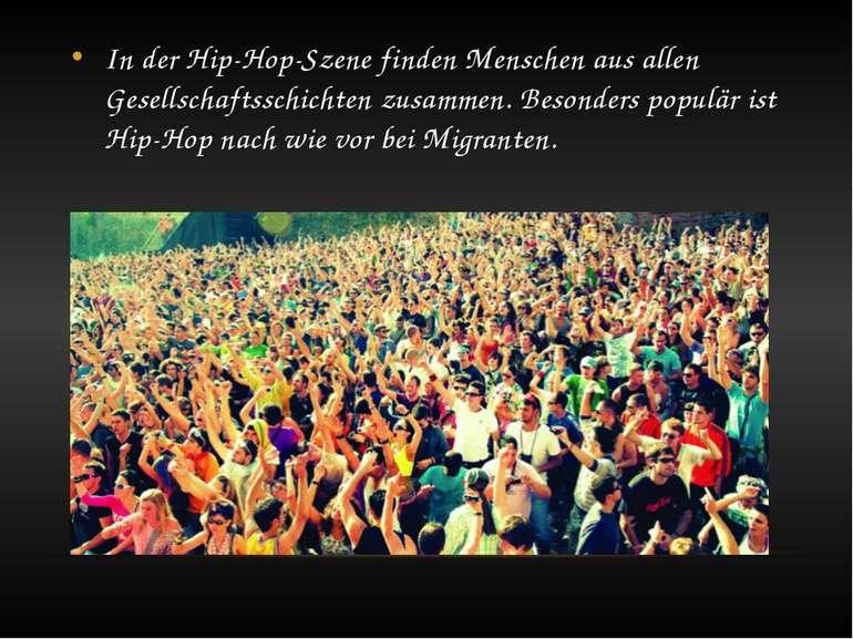 In der Hip-Hop-Szene finden Menschen aus allen Gesellschaftsschichten zusamme...