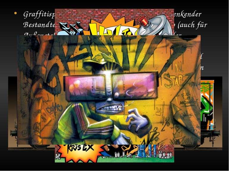 Graffitisprayer (Writer) sind ein nicht wegzudenkender Bestandteil der Szene....