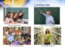 Lehrberufe Die Schullehrerin Der Hochschullehrer Die Kindergartnerin Die Bibl...