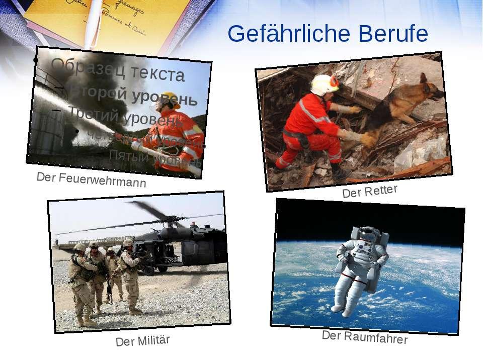 Gefährliche Berufe Der Feuerwehrmann Der Retter Der Militär Der Raumfahrer