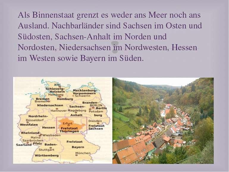 Als Binnenstaat grenzt es weder ans Meer noch ans Ausland. Nachbarländer sind...