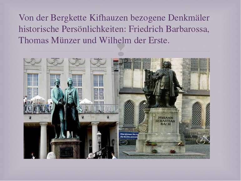 Von der Bergkette Kifhauzen bezogene Denkmäler historische Persönlichkeiten: ...