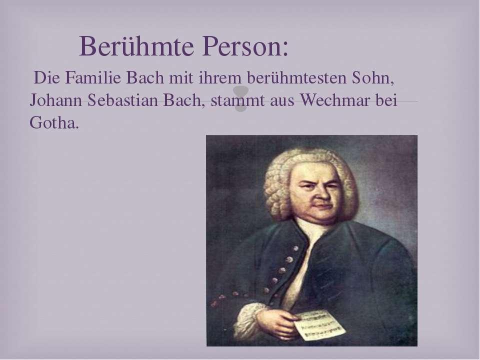 Die Familie Bach mit ihrem berühmtesten Sohn, Johann Sebastian Bach, stammt a...