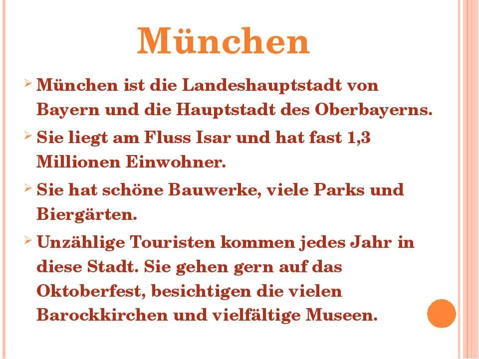 München ist die Landeshauptstadt von Bayern und die Hauptstadt des Oberbayern...