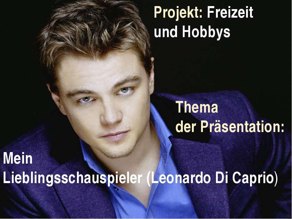 Projekt: Freizeit und Hobbys Thema der Präsentation: Mein Lieblingsschauspiel...