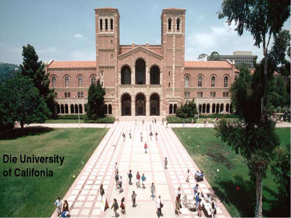 Die University of Califonia