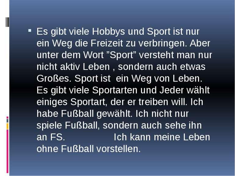 Es gibt viele Hobbys und Sport ist nur ein Weg die Freizeit zu verbringen. Ab...
