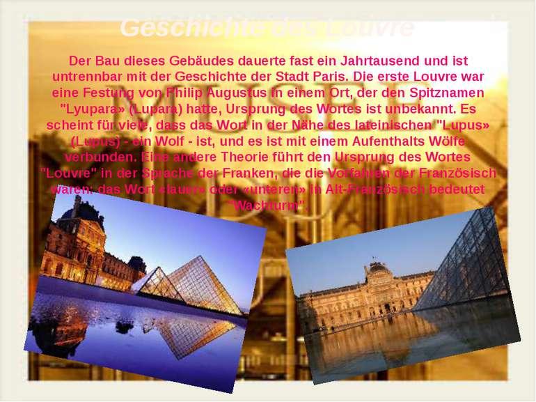 Geschichte des Louvre Der Bau dieses Gebäudes dauerte fast ein Jahrtausend un...