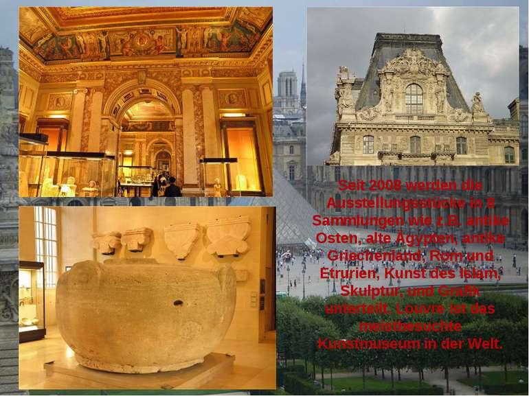 Seit 2008 werden die Ausstellungsstücke in 8 Sammlungen wie z.B. antike Osten...