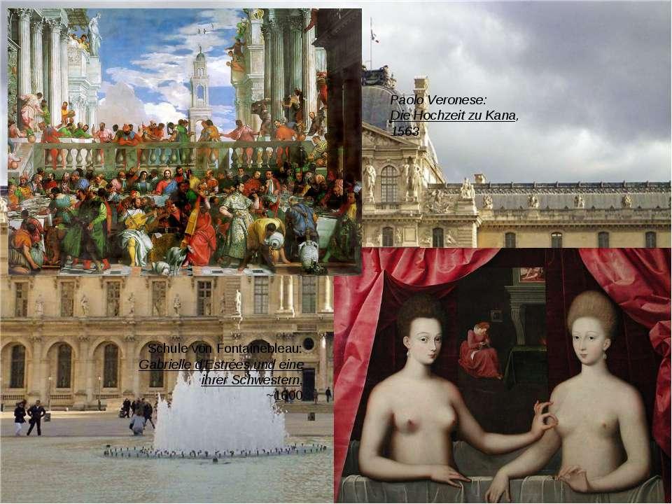 Paolo Veronese: Die Hochzeit zu Kana, 1563 Schule von Fontainebleau: Gabriell...