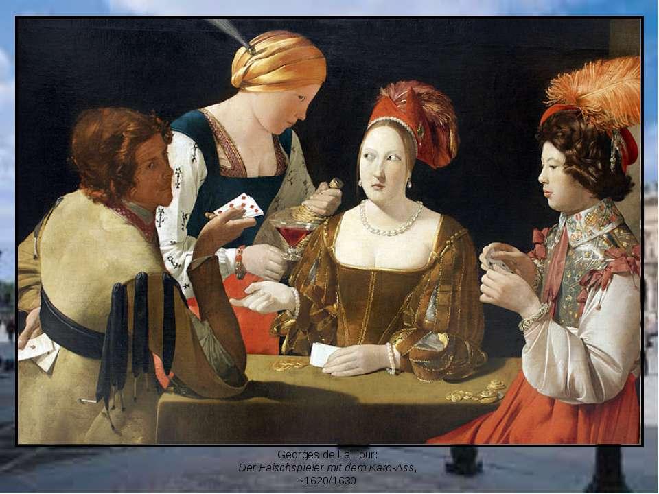 Georges de La Tour: Der Falschspieler mit dem Karo-Ass, ~1620/1630