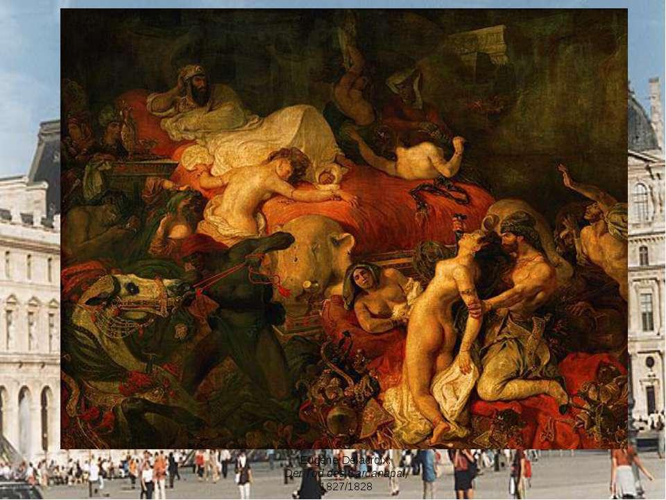 Eugène Delacroix: Der Tod des Sardanapal, 1827/1828