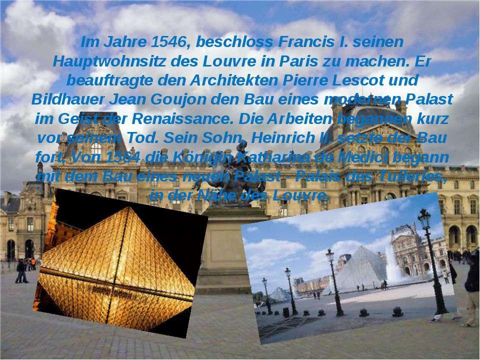 Im Jahre 1546, beschloss Francis I. seinen Hauptwohnsitz des Louvre in Paris ...