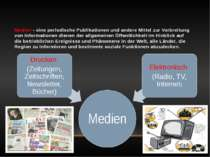 Medien - eine periodische Publikationen und andere Mittel zur Verbreitung von...