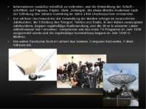 Informationen zunächst mündlich zu verbreiten, und die Entwicklung der Schrif...
