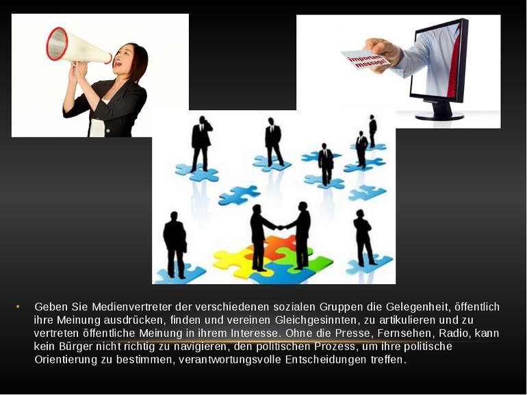 Geben Sie Medienvertreter der verschiedenen sozialen Gruppen die Gelegenheit,...