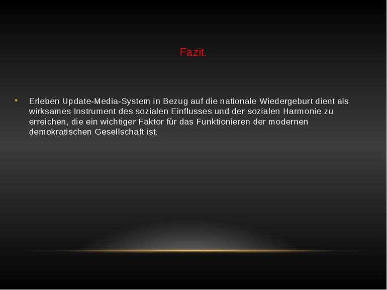 Fazit. Erleben Update-Media-System in Bezug auf die nationale Wiedergeburt di...
