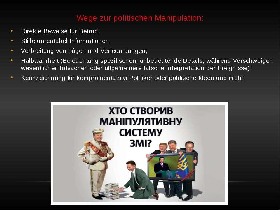 Wege zur politischen Manipulation: Direkte Beweise für Betrug; Stille unrenta...