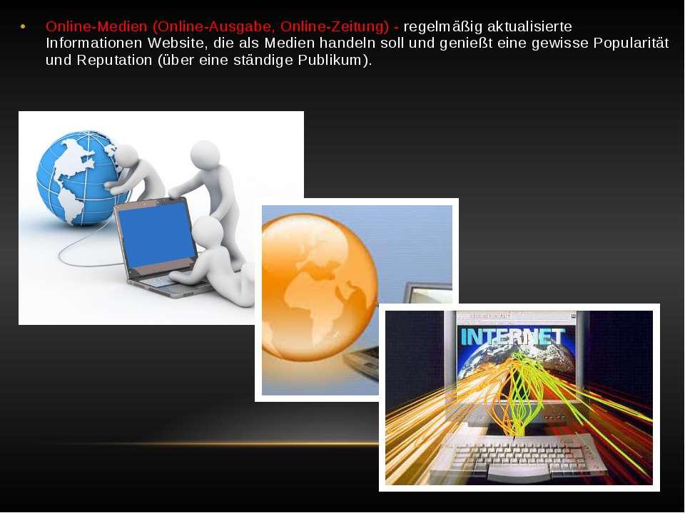 Online-Medien (Online-Ausgabe, Online-Zeitung) - regelmäßig aktualisierte Inf...