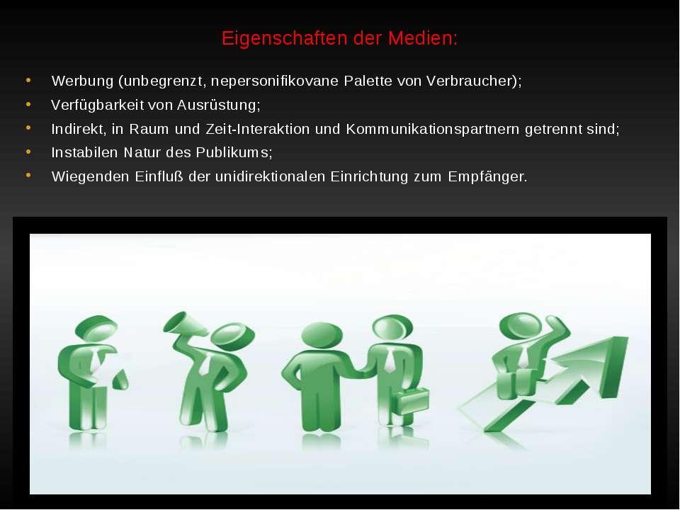 Eigenschaften der Medien: Werbung (unbegrenzt, nepersonifikovane Palette von ...