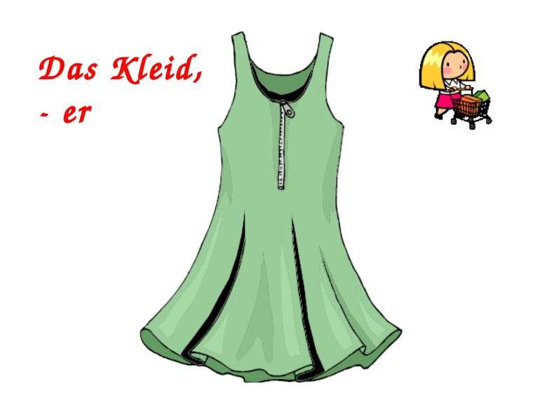 Das Kleid, - er