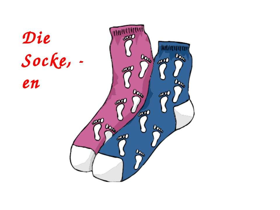 Die Socke, - en