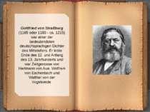 Gottfried von Straßburg (1165 oder 1180 - ca. 1215) war einer der bedeutendst...