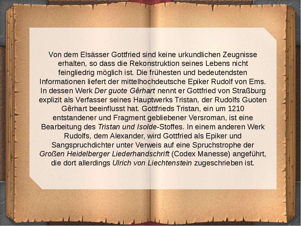 Von dem Elsässer Gottfried sind keine urkundlichen Zeugnisse erhalten, so das...