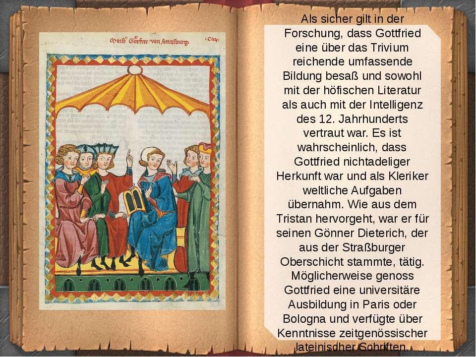 Als sicher gilt in der Forschung, dass Gottfried eine über das Trivium reiche...