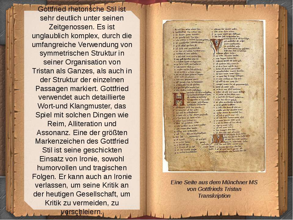 Gottfried rhetorische Stil ist sehr deutlich unter seinen Zeitgenossen. Es is...