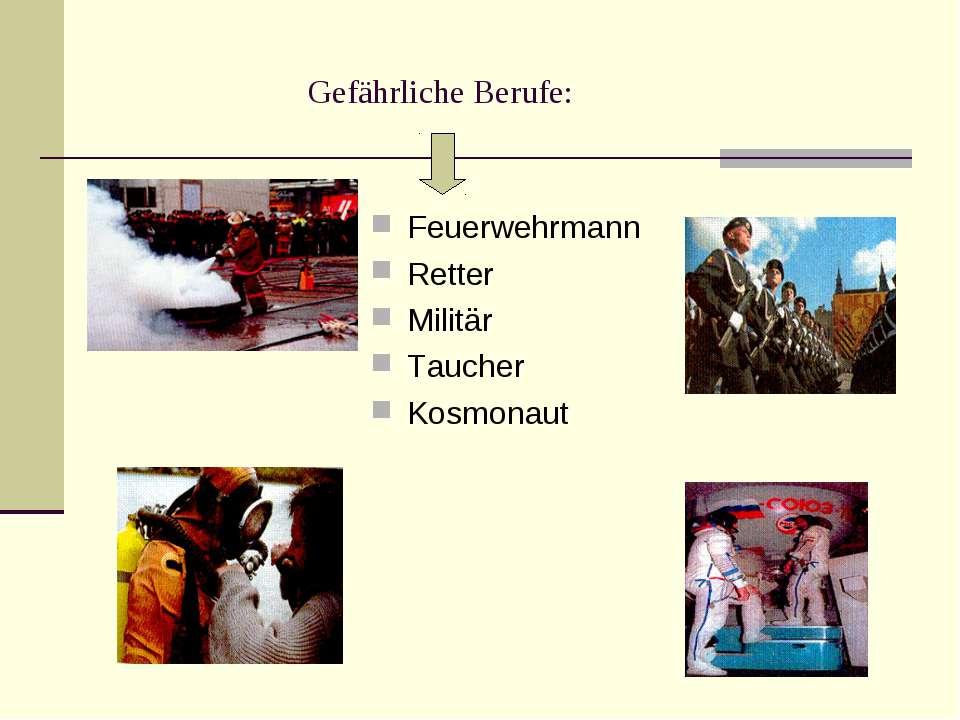 Gefährliche Berufe: Feuerwehrmann Retter Militär Taucher Kosmonaut