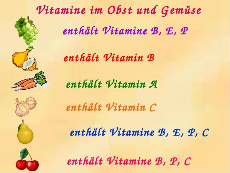 enthält Vitamine B, E, P enthält Vitamin B enthält Vitamin A enthält Vitamin ...
