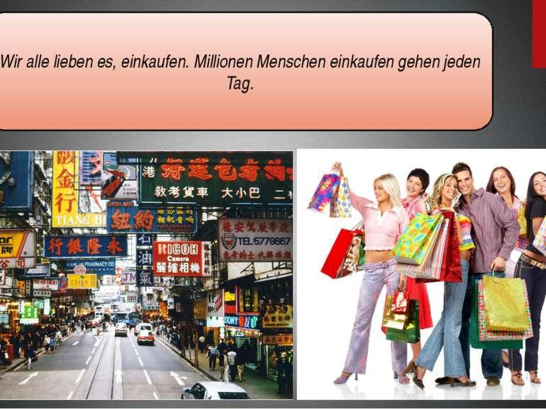 Wir alle lieben es, einkaufen. Millionen Menschen einkaufen gehen jeden Tag.