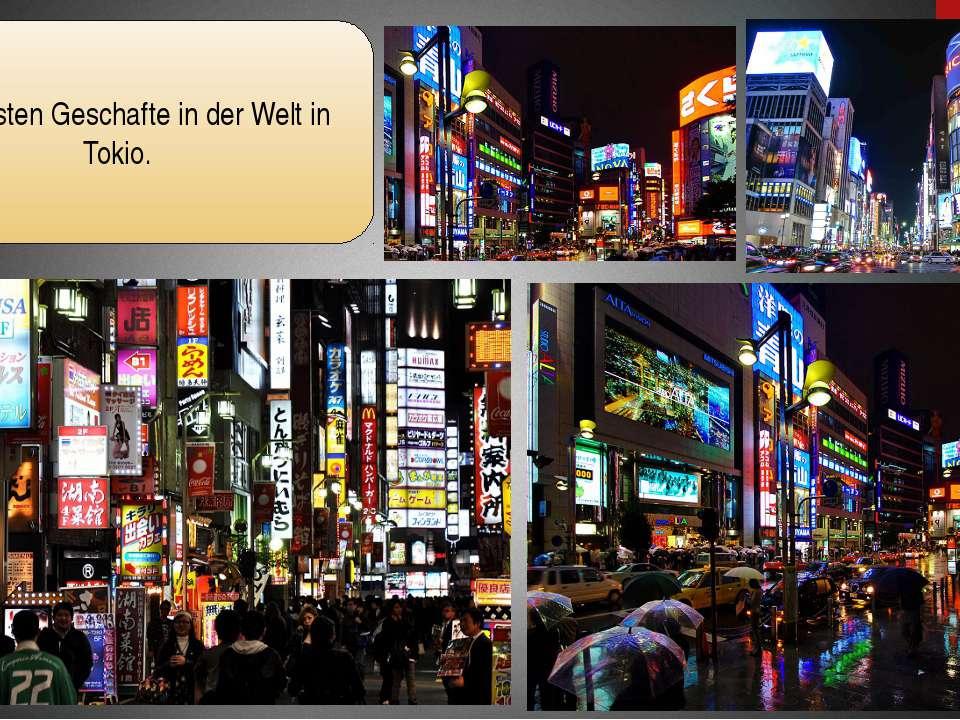 Die meisten Geschafte in der Welt in Tokio.