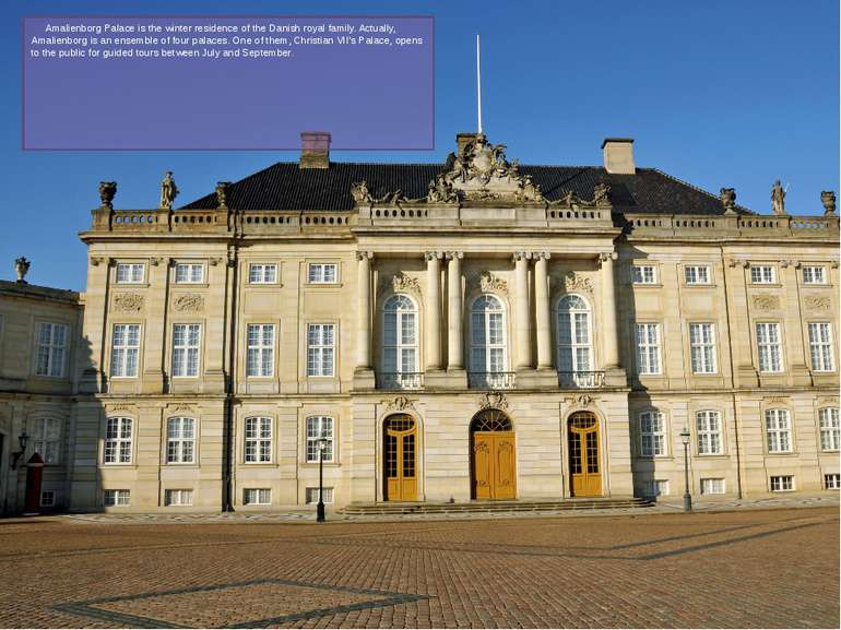 Amalienborg Palace is the winter residence of the Danish royal family. Actual...