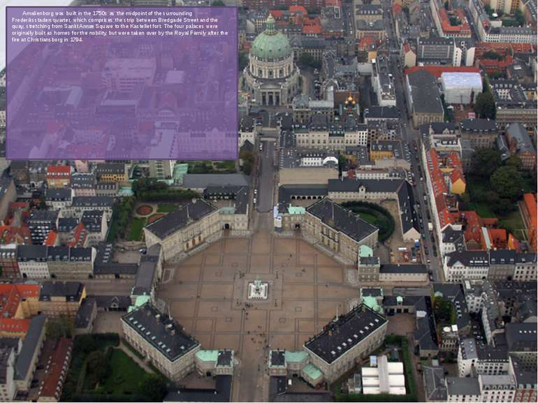 Amalienborg was built in the 1750s as the midpoint of the surrounding Frederi...
