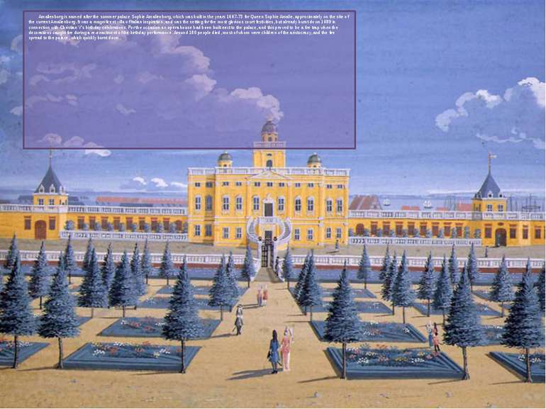 Amalienborg is named after the summer palace Sophie Amalienborg, which was bu...