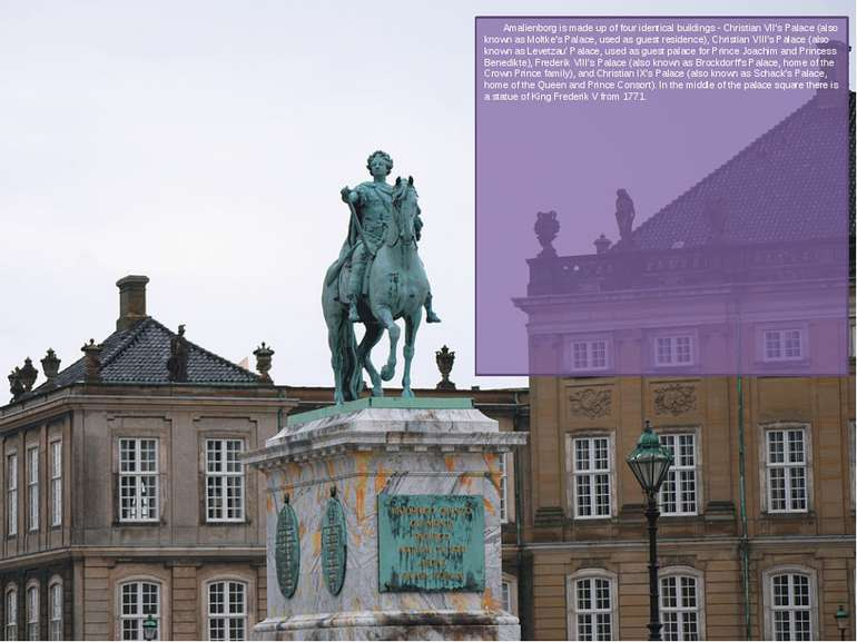 Amalienborg is made up of four identical buildings - Christian VII's Palace (...