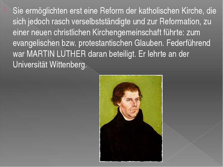 Sie ermöglichten erst eine Reform der katholischen Kirche, die sich jedoch ra...