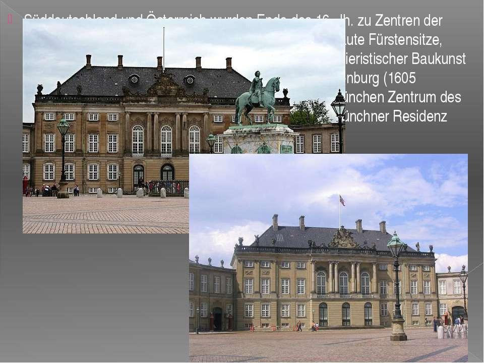 Süddeutschland und Österreich wurden Ende des 16. Jh. zu Zentren der Architek...