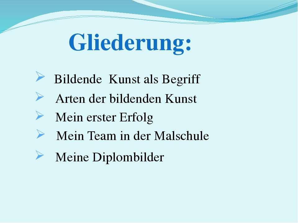 Gliederung: Bildende Kunst als Begriff Arten der bildenden Kunst Mein erster ...