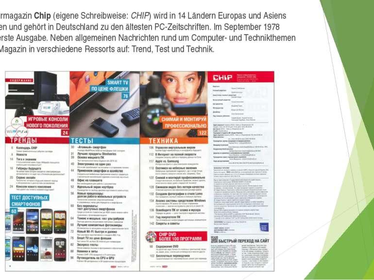 DasComputermagazinChip(eigene Schreibweise:CHIP) wird in 14 Ländern Europ...